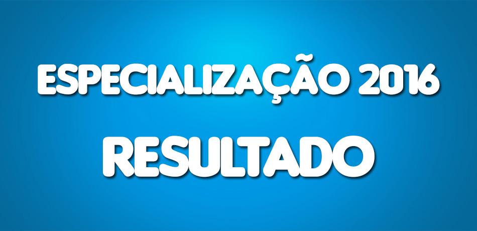 ESPECIALIZAÇÃO-2016-RESULTADO