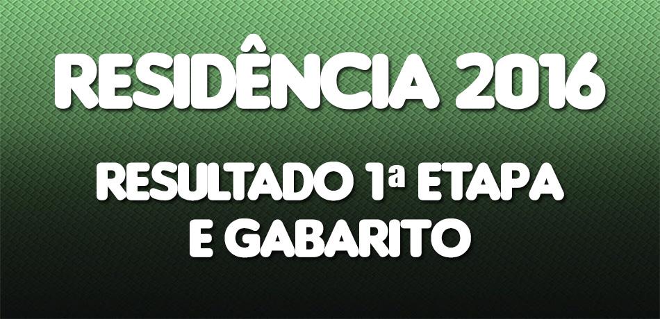 RESIDÊNCIA-2016-RESULTADO-1ª-ETAPA-E-GABARITO